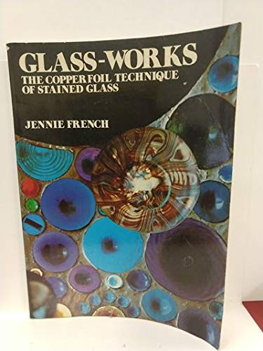 9780442224431: Glass-works;: The copperfoil technique of stained glass
