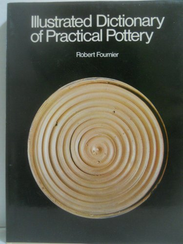 9780442224479: Illustrated Dictionary of Practical Pottery