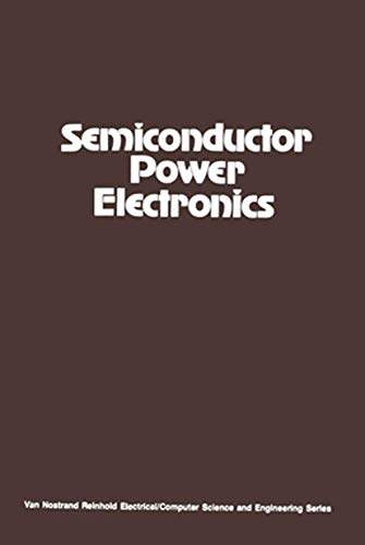 9780442225438: Semiconductor Power Electronics (Van Nostrand Reinhold Electrical/Computer Science and Engineering Series)