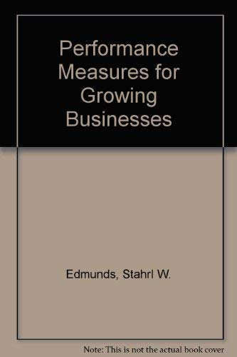 Performance measures for growing businesses: A practical guide to small business management: ...