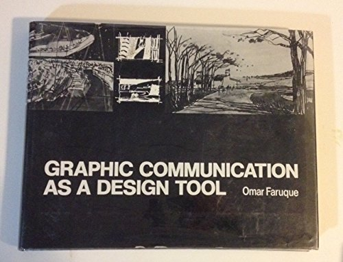 Graphic Communication As a Design Tool: Faruque, Omar