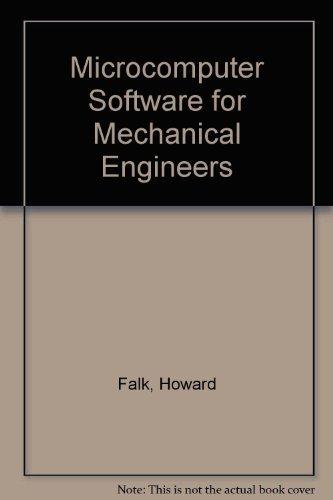 Microcomputer Software for Mechanical Engineers: Falk, Howard