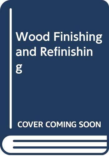 9780442226671: Wood Finishing and Refinishing