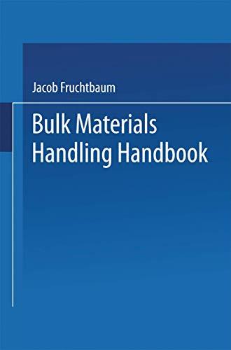Bulk Materials Handling Handbook: Fruchtbaum, Jacob