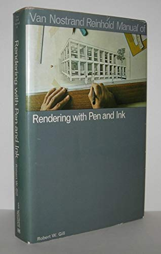 9780442226893: Van Nostrand Reinhold manual of rendering with pen and ink (Van Nostrand Reinhold manuals)