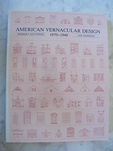 American Vernacular Design 1870 - 1940, an Illustrated Glossary: Herbert Gottfried and Jan Jennings