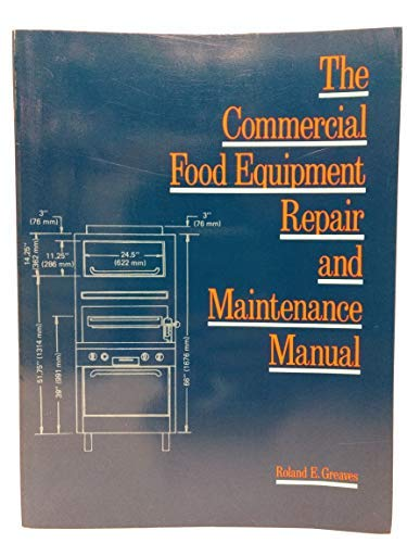 9780442227555: The Commercial Food Equipment Repair and Maintenance Manual