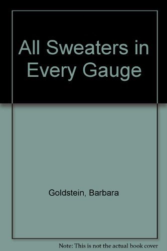 9780442227647: All Sweaters in Every Gauge