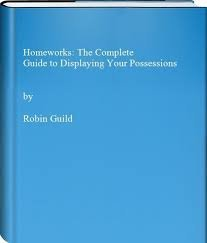 9780442227753: Homeworks: The Complete Guide to Displaying Your Possessions