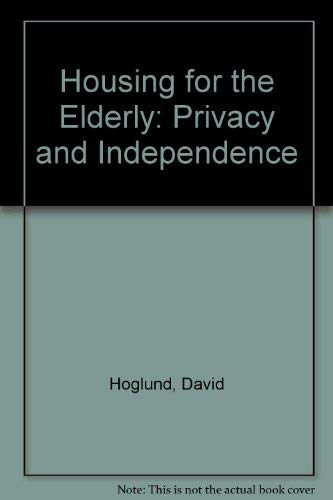 9780442227845: Housing for the elderly: Privacy and independence in environments for the aging