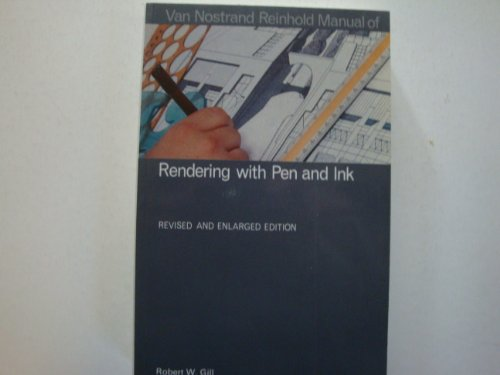 Van Nostrand Reinhold Manual of Rendering With Pen and Ink: Gill, Robert W.