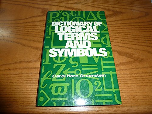 Dictionary of Logical Terms and Symbols 9780442228347 Greenstein For the first time the various notational systems used by logicians, computer scientists, and engineers are inter-related in this readily accessible reference work. It includes multicolumn tables that enable translation from any notational system commonly in use to any other, as well as presenting the many ways in which key English expressions can be formalized.