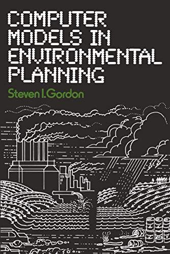Computer Models in Environmental Planning: Steven I. Gordon