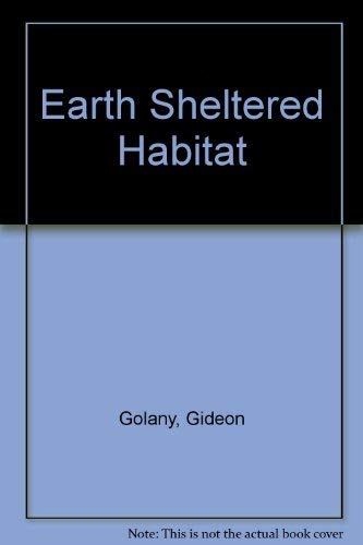Earth-Sheltered Habitat: History, Architecture and Urban Design.
