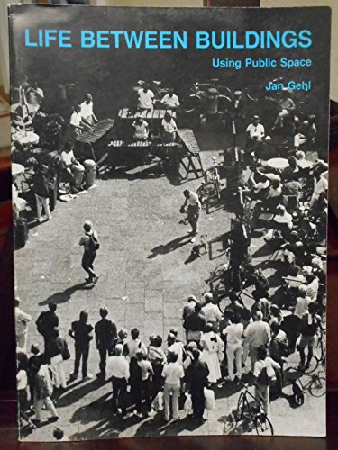 9780442230111: Life Between Buildings: Using Public Space
