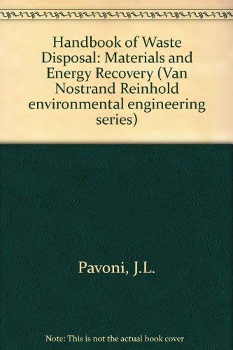 9780442230272: Handbook of Solid Waste Disposal: Materials and Energy Recovery (Van Nostrand Reinhold environmental engineering series)