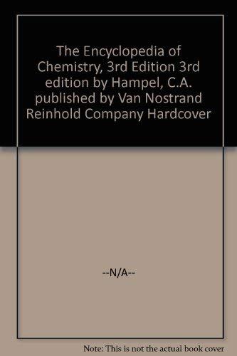 The Encyclopedia of Chemistry, 3rd Edition: Van Nostrand Reinhold