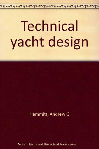 9780442230968: Technical yacht design [Hardcover] by Hammitt, Andrew G