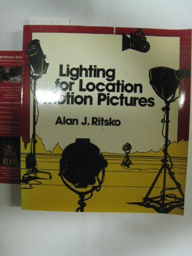 9780442231361: Lighting for Location Motion Pictures