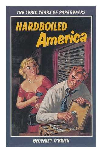 Hardboiled America: The Lurid Years of Paperbacks (0442231407) by Geoffrey O'Brien