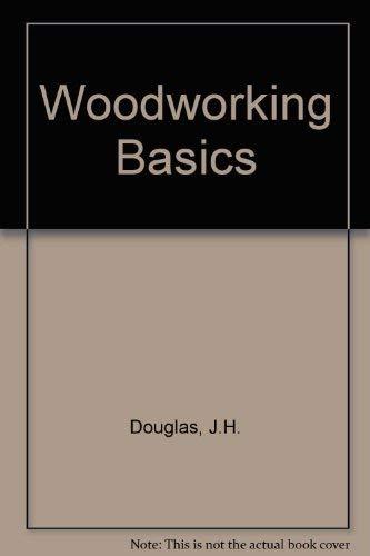 Woodworking Basics: Douglass, James Harvey