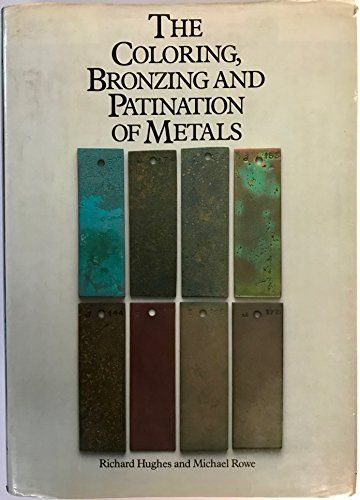 9780442231705: The colouring, bronzing, and patination of metals: A manual for the fine metalworker and sculptor : cast bronze, cast brass, copper and copper-plate, ... sheet yellow brass, silver and silver-plate