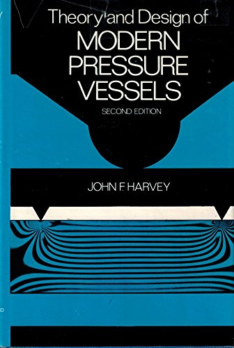 Theory and Design of Modern Pressure Vessels Second Edition: John F. HArvey