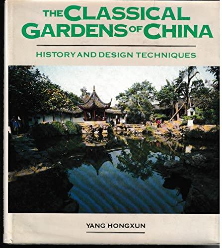 The Classical Gardens Of China: Hongxun, Yang