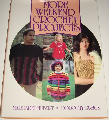 9780442232474: More Weekend Crochet Projects