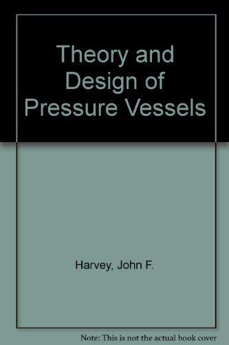 9780442232481: Theory and Design of Pressure Vessels