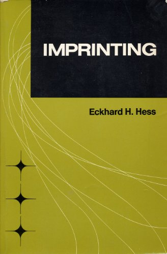 9780442233938: Imprinting: Early Experience and the Developmental Psychobiology of Attachment.