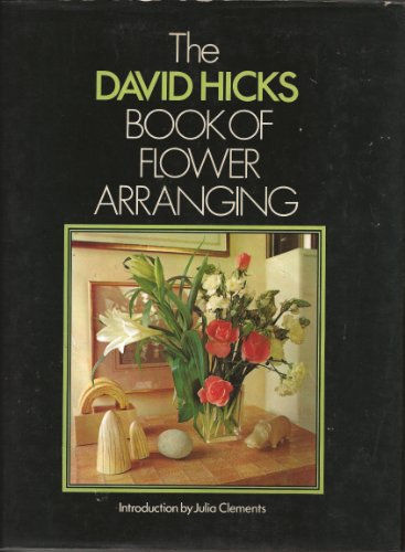 9780442234089: The David Hicks Book of flower arranging