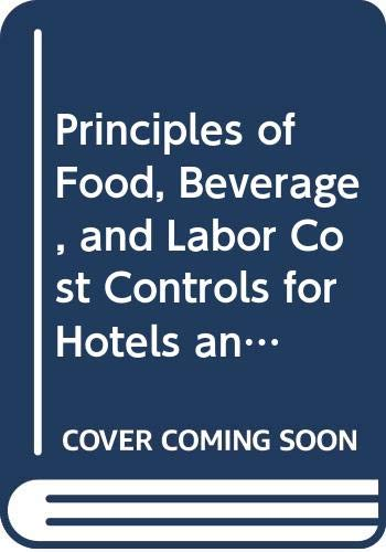 9780442234324: Principles of Food, Beverage, and Labor Cost Controls for Hotels and Restaurants