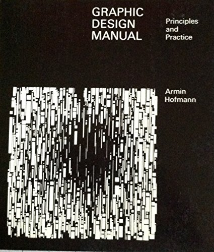 Graphic Design Manual: Principles and Practices: Armin Hofmann
