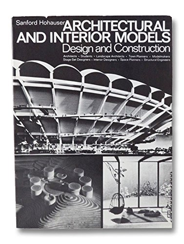 Architectural and Interior Models: Design and Construction: Hohauser, Sanford
