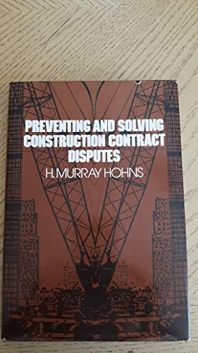 9780442234812: Preventing and Solving Construction Contract Disputes