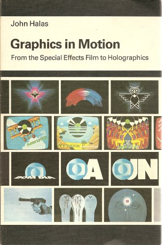 9780442235055: Graphics in Motion: From the Special Effects Film to Holographics