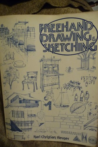 Freehand drawing and sketching: A training and work manual: Heuser, Karl Christian
