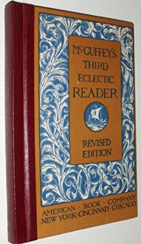 Mcguffeys Third Eclectic Reader Rev Edition: Mcguffey