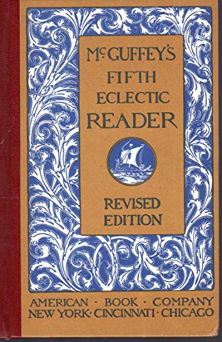 Mcguffeys Fifth Eclectic Reader: Fifth Reader (0442235658) by J.E. Thompson