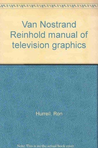 Van Nostrand Reinhold Manual of Television Graphics: Ron Hurrell
