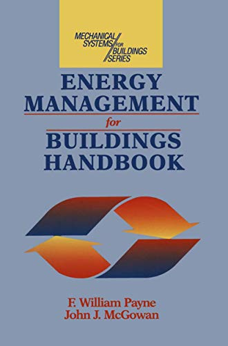 Energy Management for Buildings Handbook (Mechanical Systems: Payne, F. William,