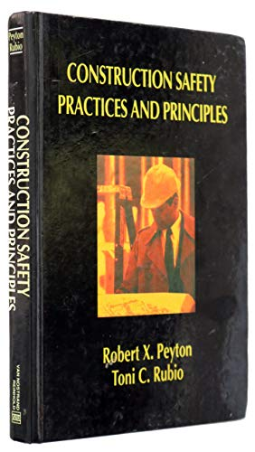 Construction Safety Practices and Principles: Peyton, Robert X., Rubio, Toni C.