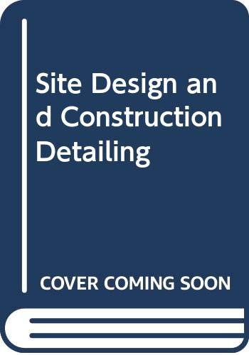 9780442237783: Site Design and Construction Detailing