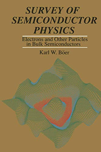 9780442237936: 001: Survey of Semiconductor Physics: Electrons and Other Particles in Bulk Semiconductors