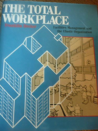 9780442238117: Total Workplace: Facilities Management and the Elastic Organization