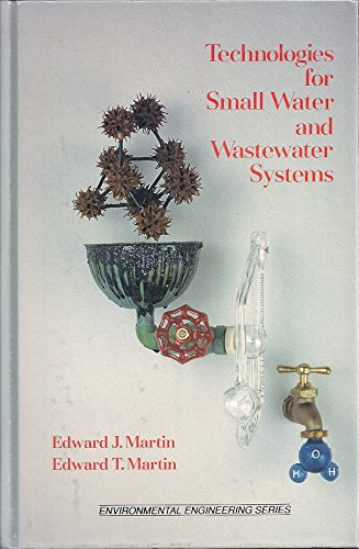 9780442238292: Technologies for Small Water and Wastewater Systems (Environmental Engineering Series)