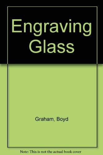 Engraving Glass [May 01, 1982] Graham, Boyd