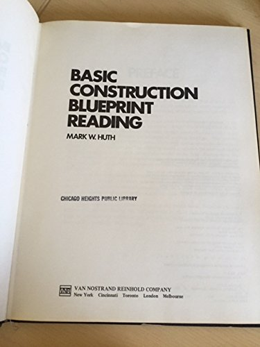 Basic Construction Blueprint Reading 9780442238742 Discusses the use of blueprints in the construction of a building and supplies practical guidance on the reading and sketching of bluepr