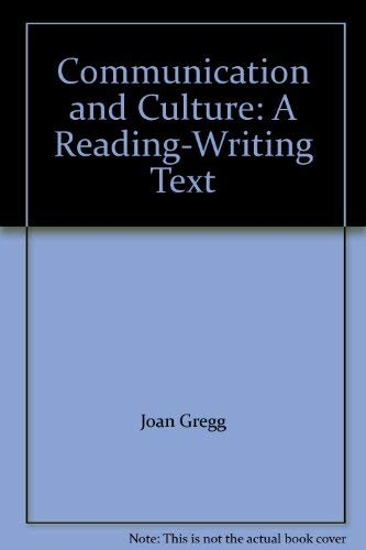 Communication and Culture: A Reading-Writing Text: Joan Young Gregg